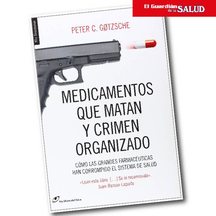 Medicamentos que matan y crimen organizado – Peter Gøetzsche